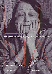 Capa da biografia sobre Lina Bo Bardi, escrita por Zeuler R. Lima