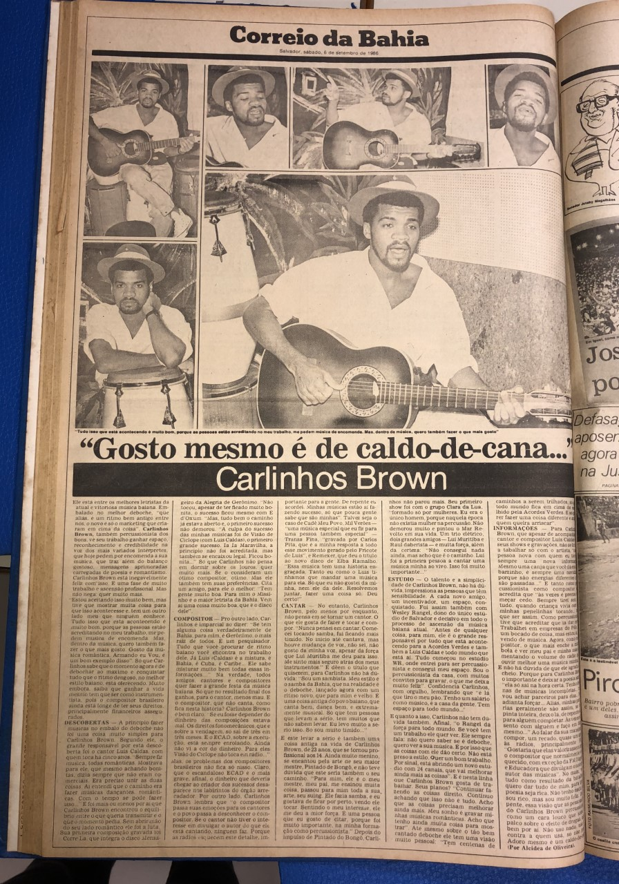 Carlinhos Brown deu sua primeira entrevista da vida para o Jornal CORREIO, em 6/9/1986, com 23 anos. Compositor e percussionista requisitado, revelou à repórter Alcidea de Oliveira, na época, que nunca tinha pensado em cantar